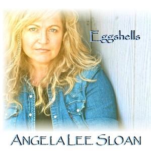 Eggshells EP - Angela Lee Sloan